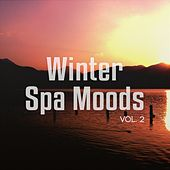 Winter Spa Moods, Vol. 2 (Music for Relaxation & Meditation) by Various Artists
