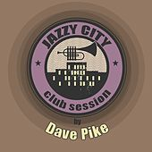 JAZZY CITY - Club Session by Dave Pike by Dave Pike