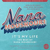 It´s My Life (The Best Of Nana Mouskouri) von Nana Mouskouri