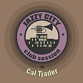 JAZZY CITY - Club Session by Cal Tjader by Cal Tjader