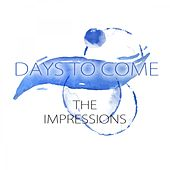 Days To Come de The Impressions