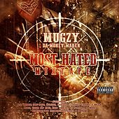Most Hated von Mugzy Da Money Maker