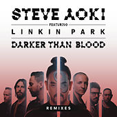 Darker Than Blood (Remixes) de Steve Aoki