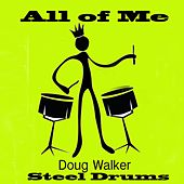 All of Me, Steel Drums by Doug Walker