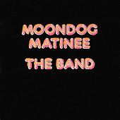 Moondog Matinee de The Band