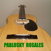 Best Of Pablosky Rosales by Various Artists