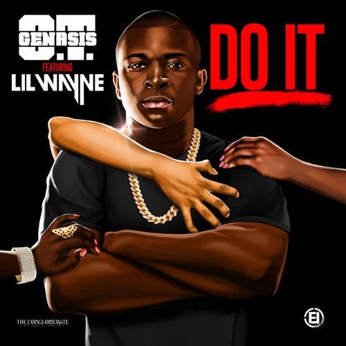 Do It (feat. Lil Wayne) by O.T. Genasis