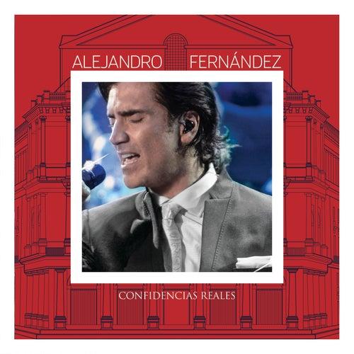 Confidencias Reales de Alejandro Fernández