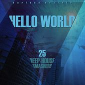 HELLO WORLD (25 Deep-House Smashers) by Various Artists