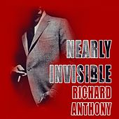 Nearly Invisible by Richard Anthony