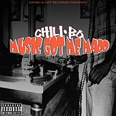 Music Got Me Madd by Chili-Bo