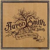 The Way the World Turns von Aaron Smith