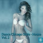 Dance Chicago Style: House, Vol. 2 - EP by Various Artists