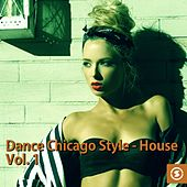 Dance Chicago Style: House, Vol. 1 - EP by Various Artists