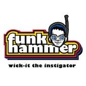 Funk Hammer by Wick-it The Instigator