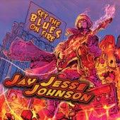 Set the Blues On Fire by Jay Jesse Johnson
