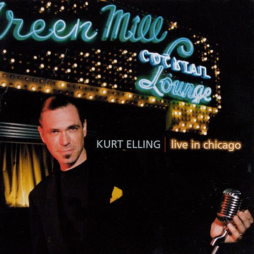Live In Chicago by Kurt Elling