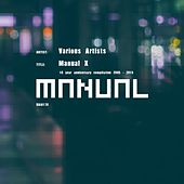 Manual X (10 Year Anniversary Compilation 2005 - 2015) von Various Artists