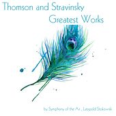 Thomson and Stravinsky: Greatest Works von Leopold Stokowski