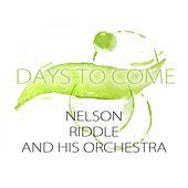 Days To Come by Nelson Riddle