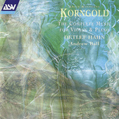 Korngold: The Complete Music for Violin and Piano von Andrew Ball