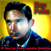 If You're Ever Lonely Darling von Ray Price