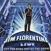 Get the Kids Out of the Room by Jim Florentine