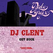 Get Buck EP by DJ Clent