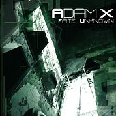 Fate Unknown de Adam X
