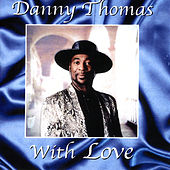 With Love by Danny Thomas