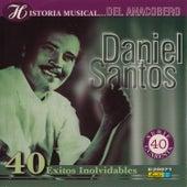 Historia Músical - 40 Éxitos by Daniel Santos
