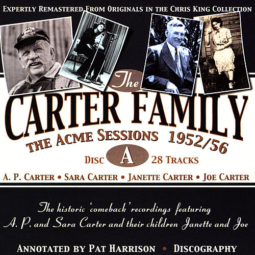 The Acme Sessions 1952/56, Disc A by The Carter Family