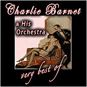 The Very Best Of by Charlie Barnet & His Orchestra