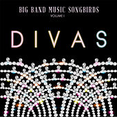 Big Band Music Songbirds: Divas, Vol. 1 de Various Artists