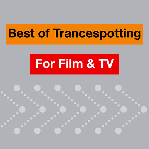 Best Of Trancespotting For Film & TV by Various Artists
