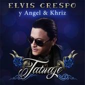 Tatuaje (feat. Angel Y Khriz) by Elvis Crespo