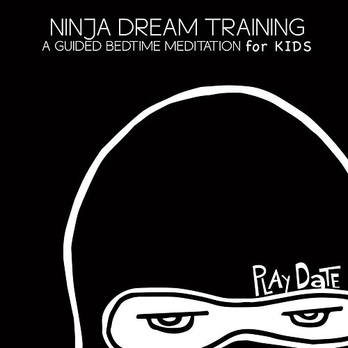 Ninja Dream Training: A Guided Bedtime Mediation for Kids by Playdate
