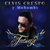 Tatuaje (feat. Mohombi) by Elvis Crespo