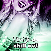Ibiza Chill Out – House Music Hotel Lounge, Beach Party Bar Electronic Music, Deep Relaxation for Summer Time, Buddha Relax, Wind Down by Various Artists