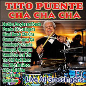 Tito Puente - Cha Cha Cha Live at Grossinger's by Tito Puente