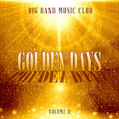 Big Band Music Club: Golden Days, Vol. 2 de Various Artists