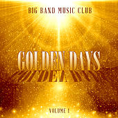 Big Band Music Club: Golden Days, Vol. 1 by Various Artists