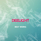 Deelight Best Works by Deelight!