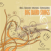 Big Band Music Singers: Big Band Songs, Vol. 1 by Various Artists