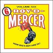 How Big'a Boy Are Ya? Vol. 6 by Roy D. Mercer