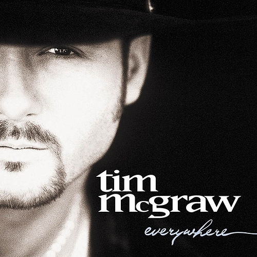 Everywhere by Tim McGraw