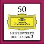 50 Meisterwerke der Klassik 3 von Various Artists