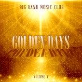 Big Band Music Club: Golden Days, Vol. 5 de Various Artists