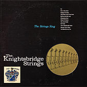 The Strings Sing de The Knightsbridge Strings