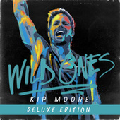 Wild Ones (Deluxe) by Kip Moore
